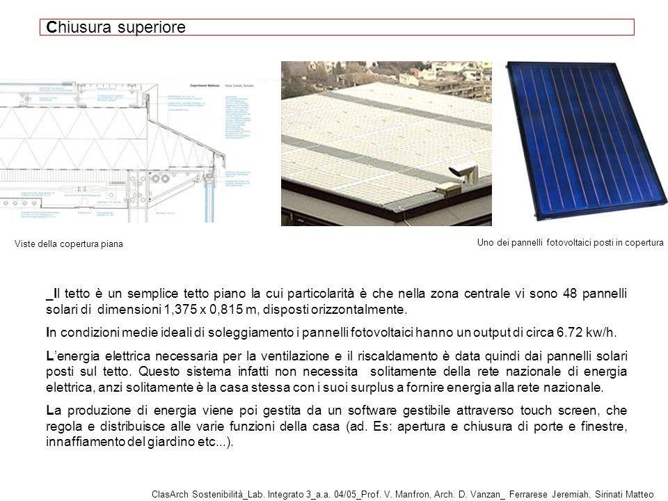 Chiusura superiore Uno dei pannelli fotovoltaici posti in copertura. Viste della copertura piana.