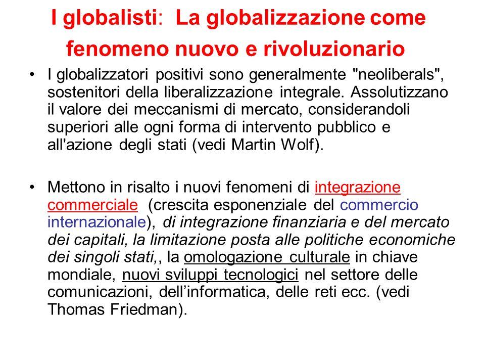 I globalisti: La globalizzazione come fenomeno nuovo e rivoluzionario