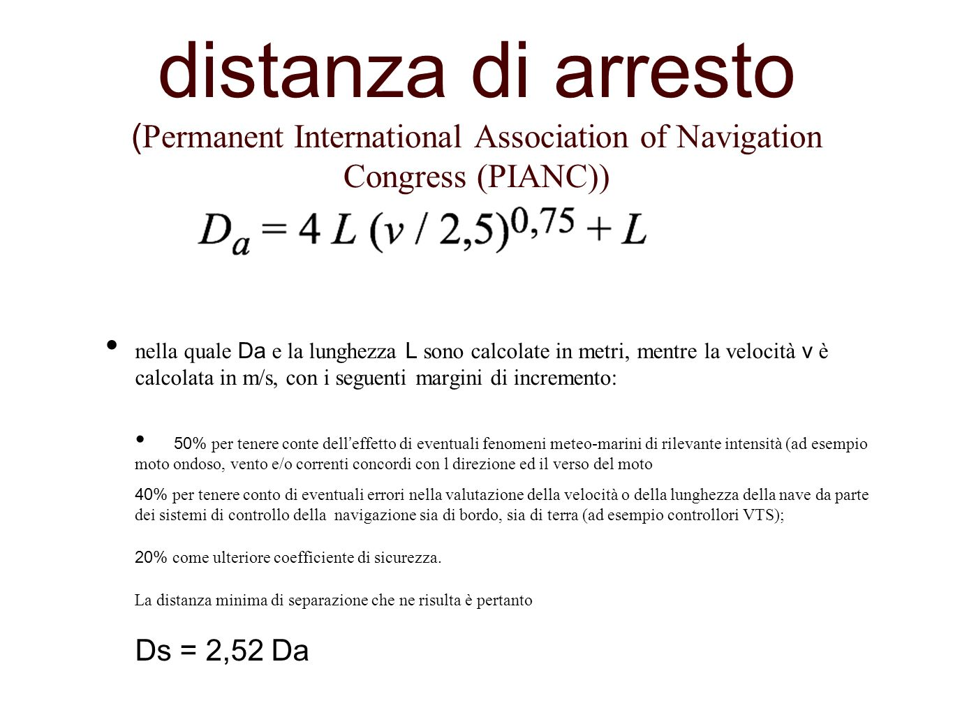 distanza di arresto (Permanent International Association of Navigation Congress (PIANC))