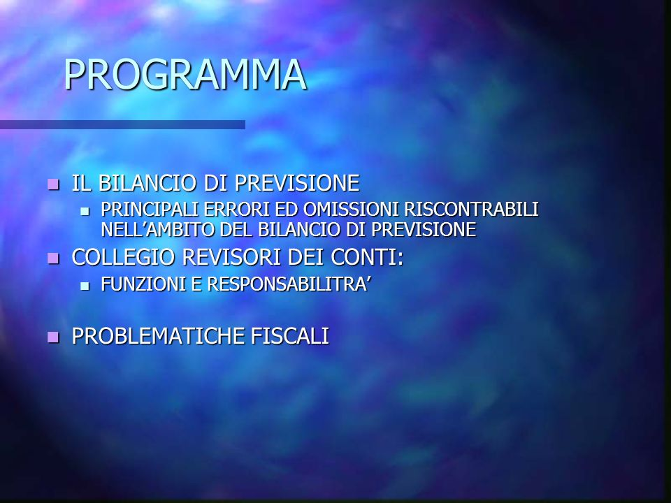 PROGRAMMA IL BILANCIO DI PREVISIONE COLLEGIO REVISORI DEI CONTI:
