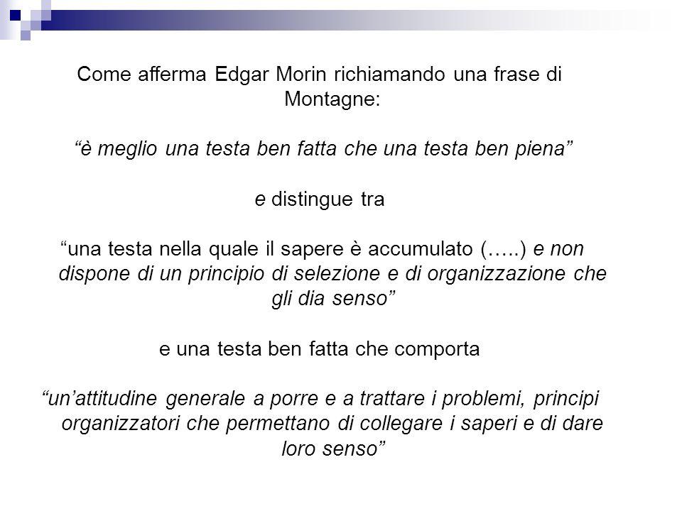 Come afferma Edgar Morin richiamando una frase di Montagne: