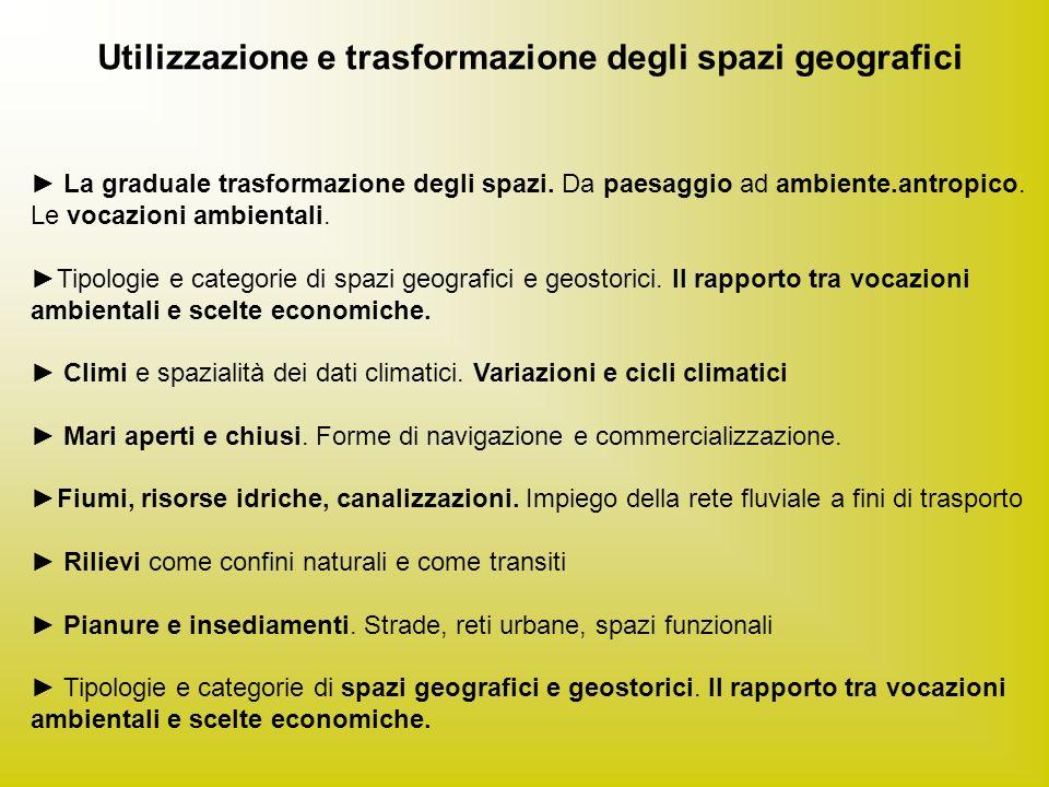 Utilizzazione e trasformazione degli spazi geografici