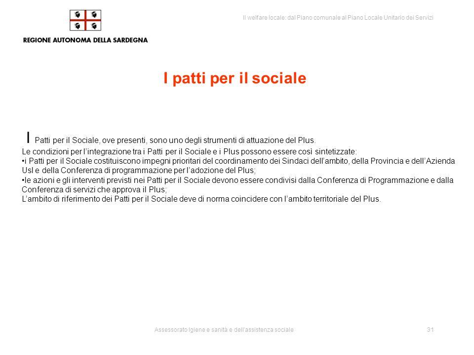 I patti per il sociale I Patti per il Sociale, ove presenti, sono uno degli strumenti di attuazione del Plus.
