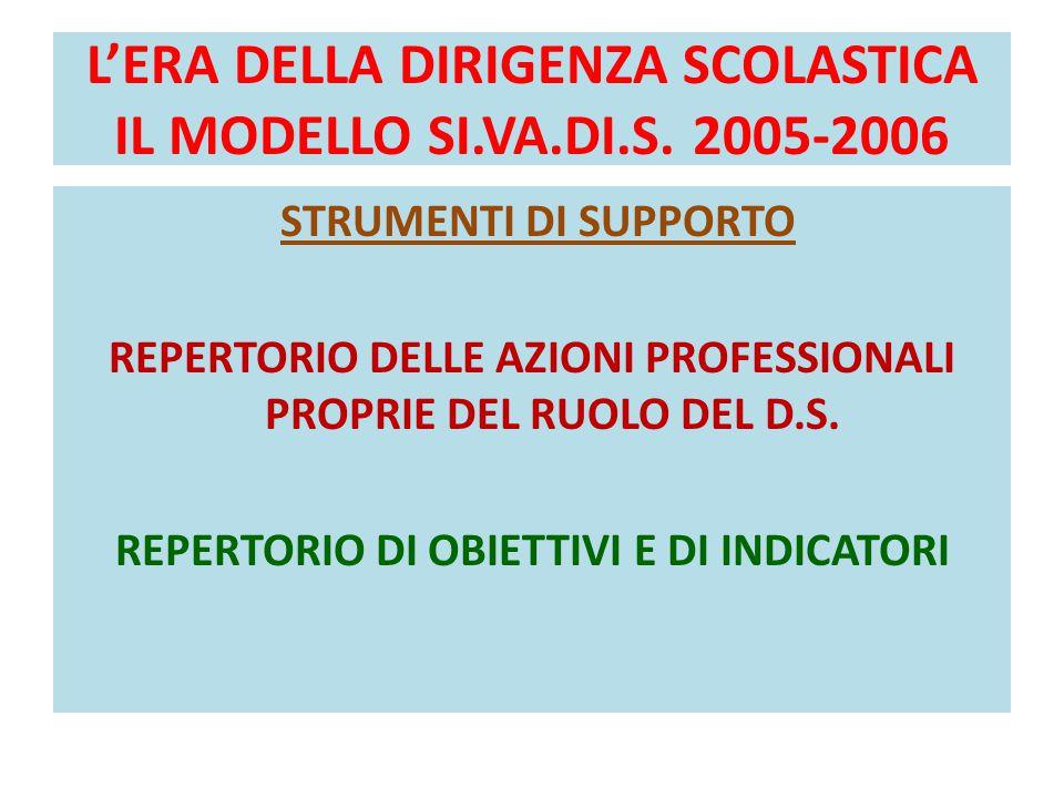 L'ERA DELLA DIRIGENZA SCOLASTICA IL MODELLO SI.VA.DI.S. 2005-2006