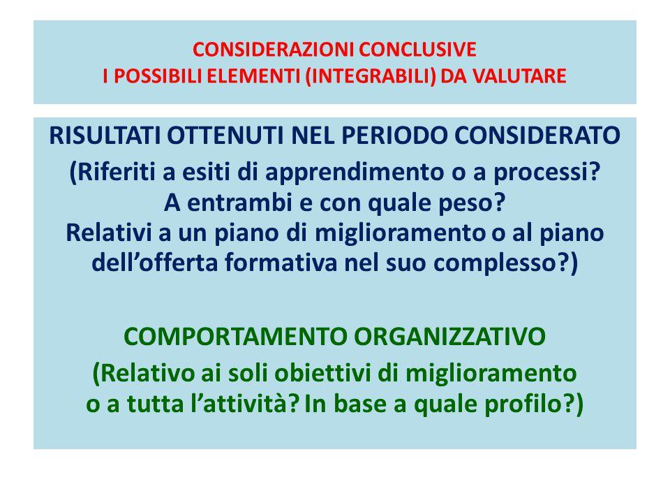 CONSIDERAZIONI CONCLUSIVE I POSSIBILI ELEMENTI (INTEGRABILI) DA VALUTARE