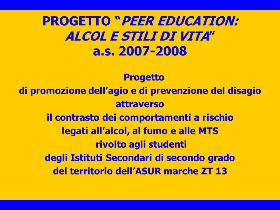 PROGETTO PEER EDUCATION: ALCOL E STILI DI VITA a.s. 2007-2008