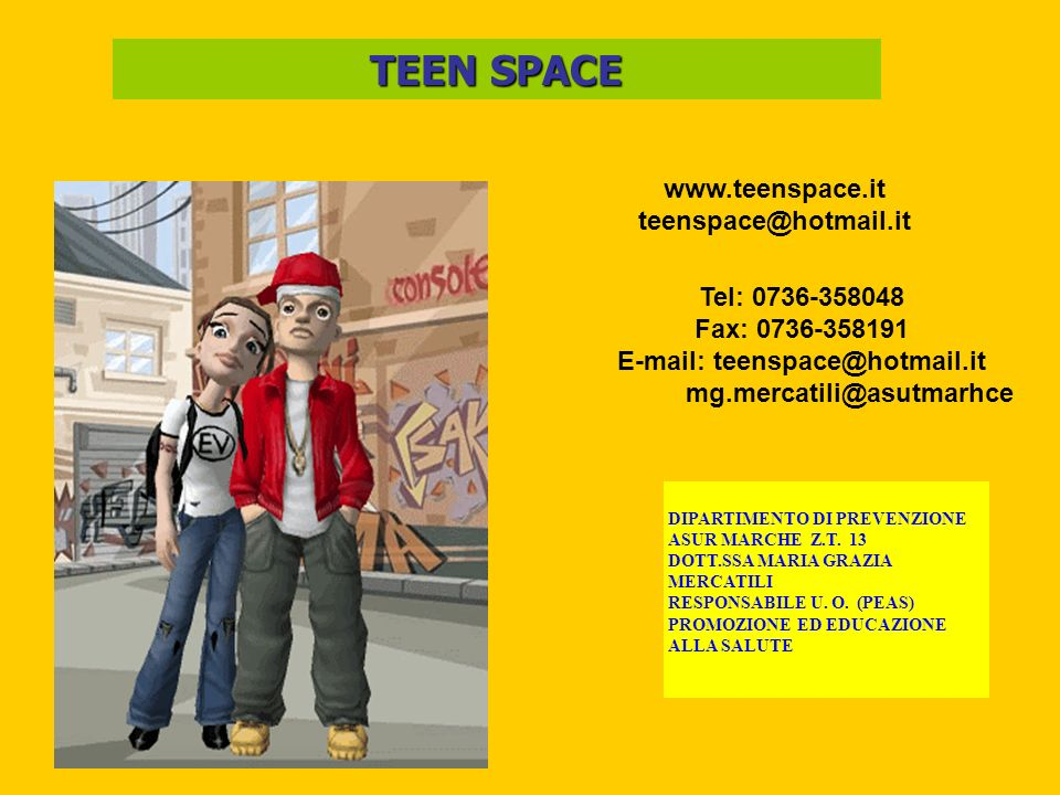 TEEN SPACE www.teenspace.it teenspace@hotmail.it