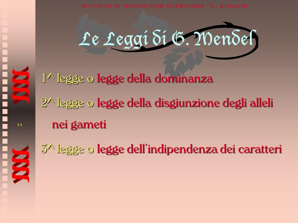 Le Leggi di G. Mendel 1^ legge o legge della dominanza