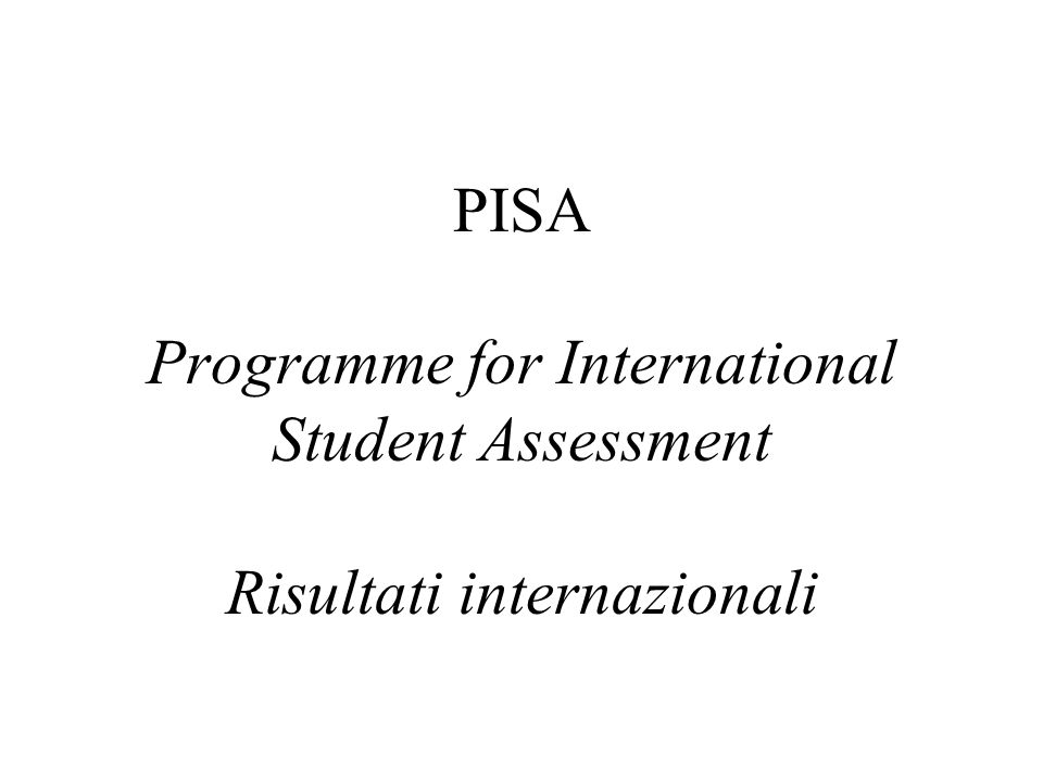 PISA Programme for International Student Assessment Risultati internazionali