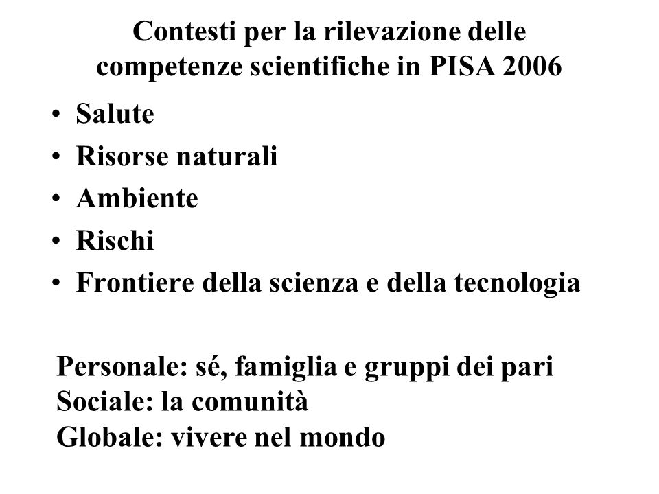 Contesti per la rilevazione delle competenze scientifiche in PISA 2006