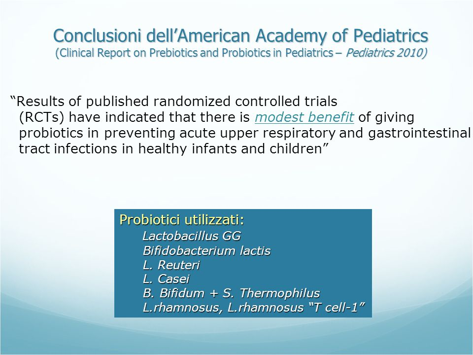 Conclusioni dell'American Academy of Pediatrics (Clinical Report on Prebiotics and Probiotics in Pediatrics – Pediatrics 2010)