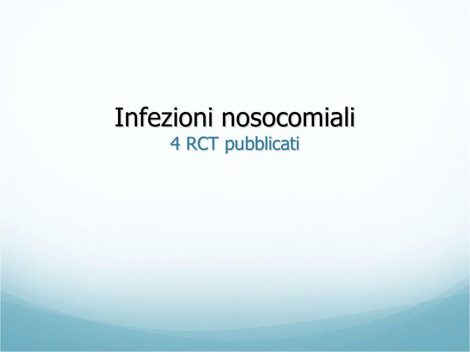 Infezioni nosocomiali 4 RCT pubblicati
