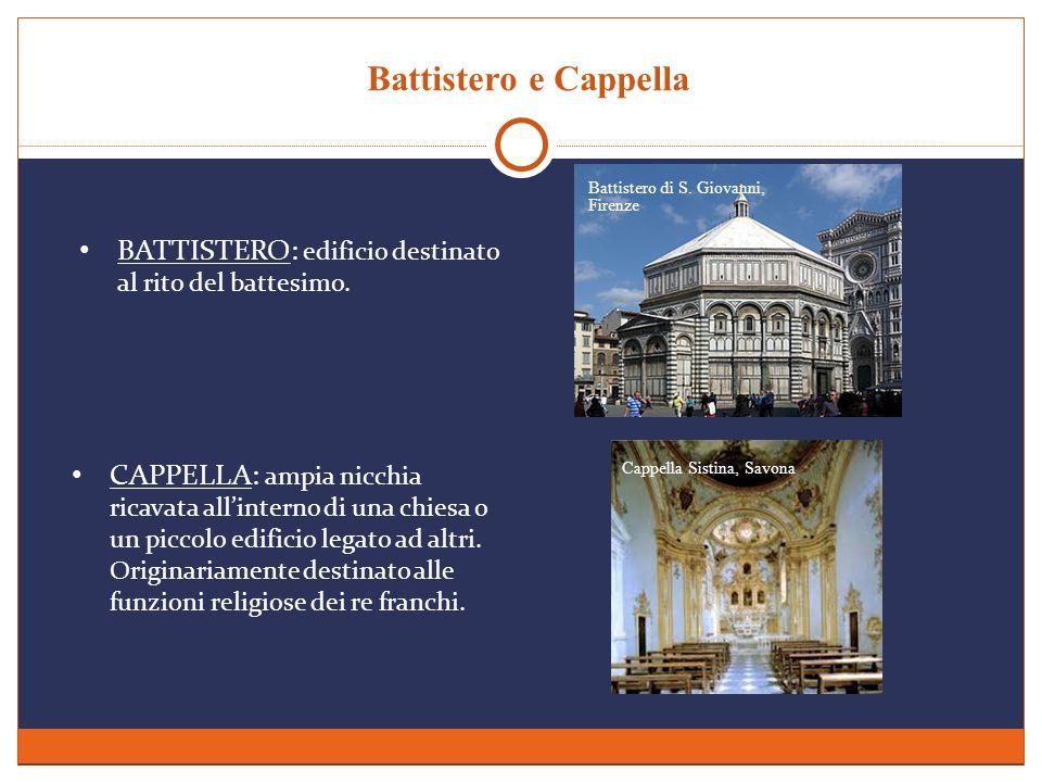Battistero e CappellaBattistero di S. Giovanni, Firenze. BATTISTERO: edificio destinato al rito del battesimo.