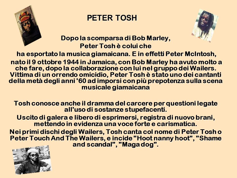 PETER TOSH Dopo la scomparsa di Bob Marley, Peter Tosh è colui che