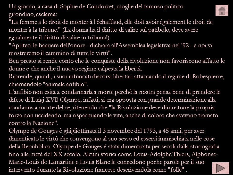 Un giorno, a casa di Sophie de Condorcet, moglie del famoso politico girondino, esclama: