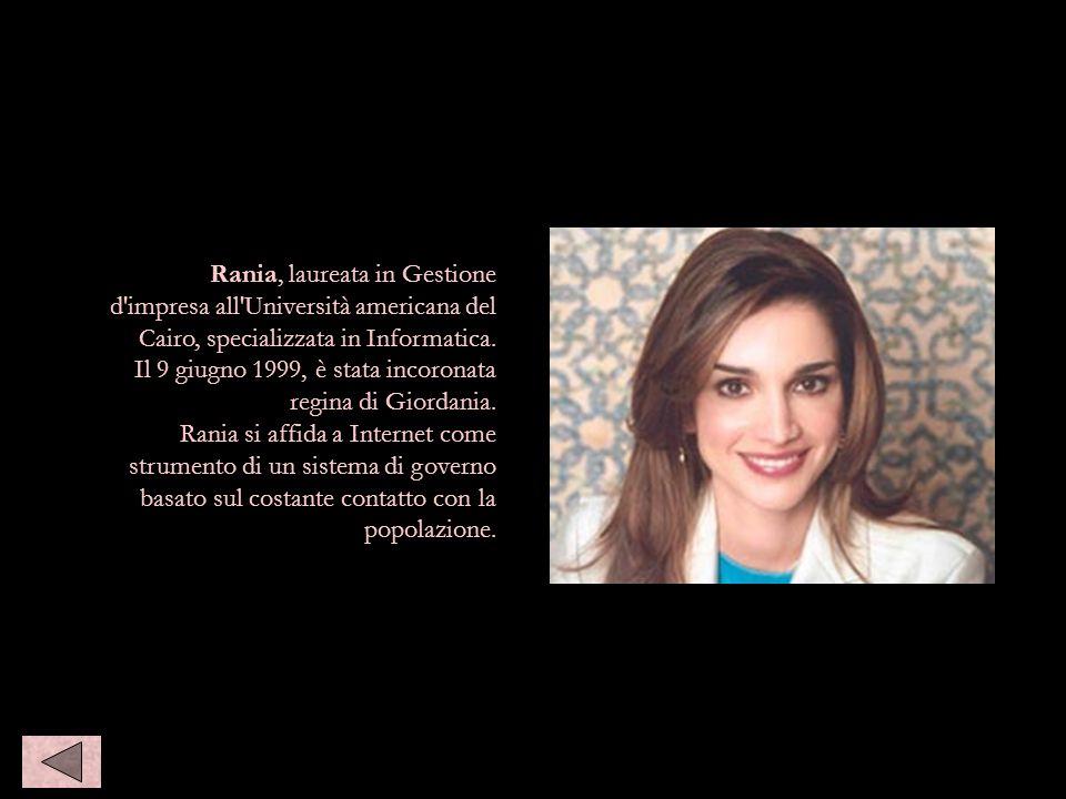 Queen rania Rania, laureata in Gestione d impresa all Università americana del Cairo, specializzata in Informatica.