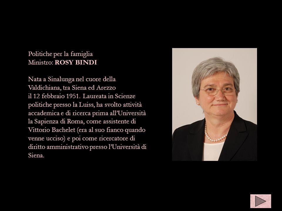 Ministro bimdi Politiche per la famiglia Ministro: ROSY BINDI
