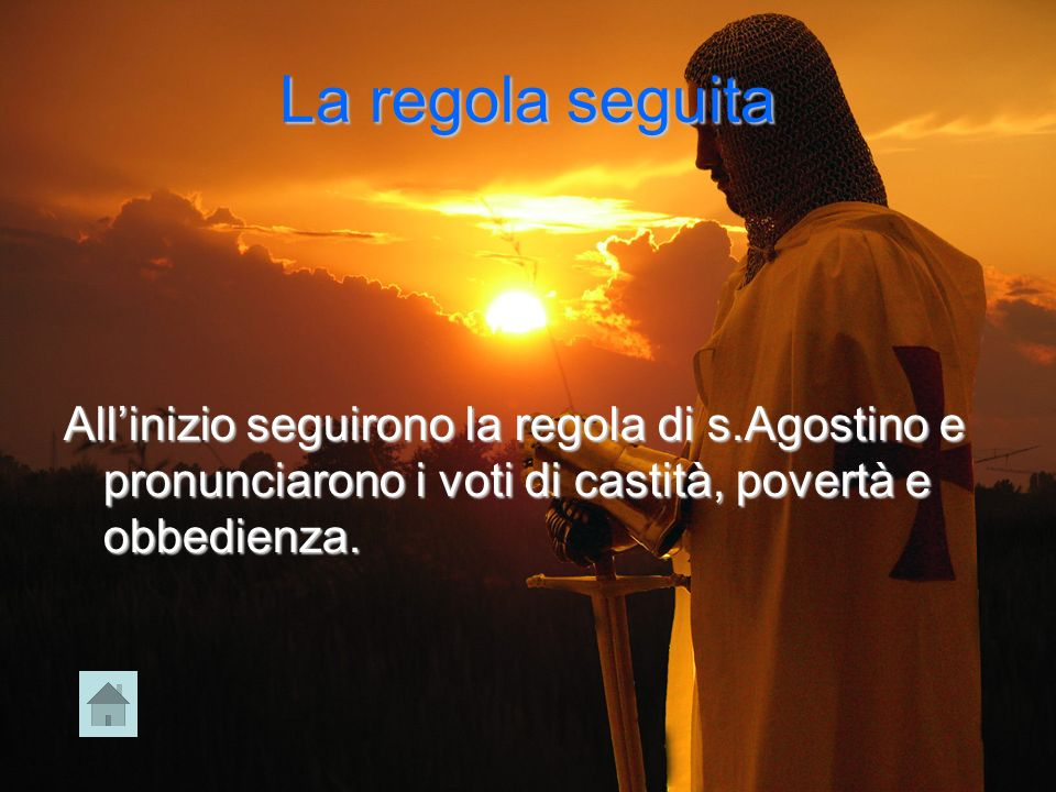 La regola seguita All'inizio seguirono la regola di s.Agostino e pronunciarono i voti di castità, povertà e obbedienza.