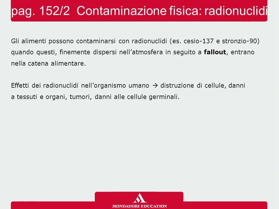 pag. 152/2 Contaminazione fisica: radionuclidi