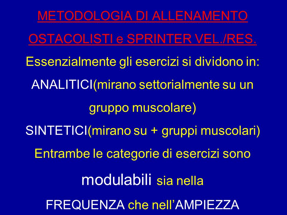 METODOLOGIA DI ALLENAMENTO OSTACOLISTI e SPRINTER VEL. /RES