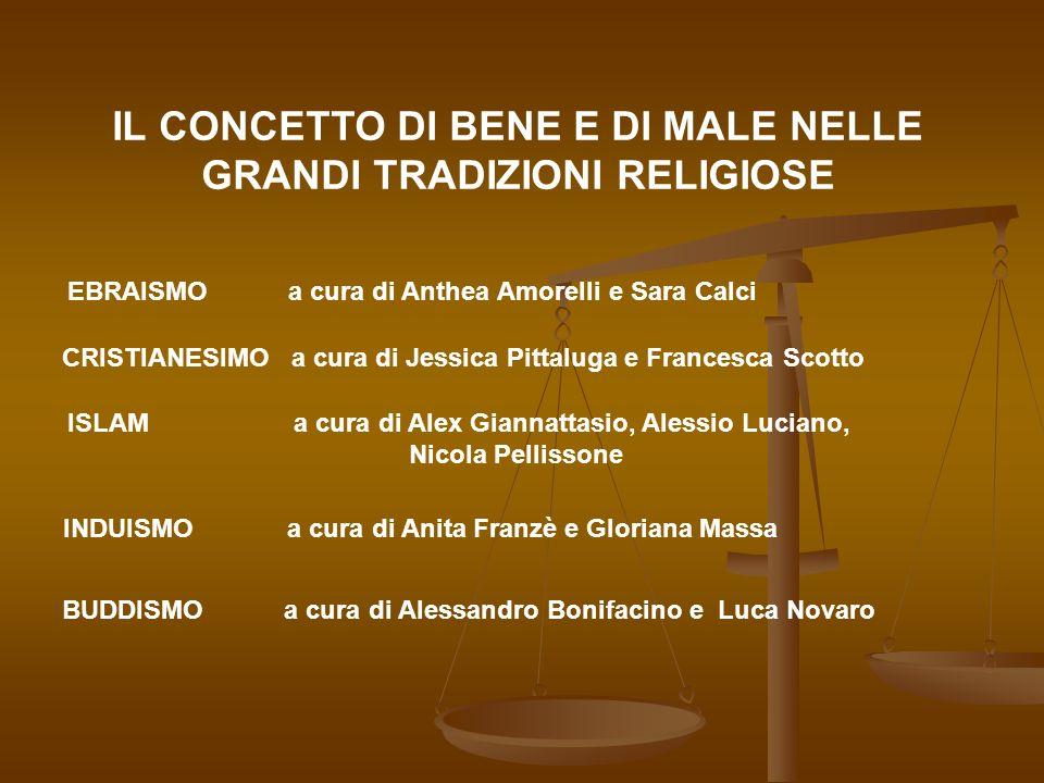 IL CONCETTO DI BENE E DI MALE NELLE GRANDI TRADIZIONI RELIGIOSE