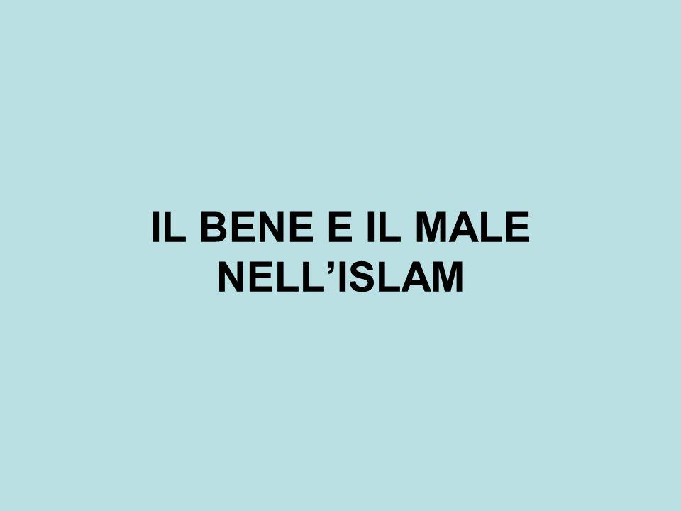 IL BENE E IL MALE NELL'ISLAM