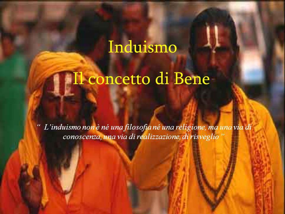 Induismo Il concetto di Bene