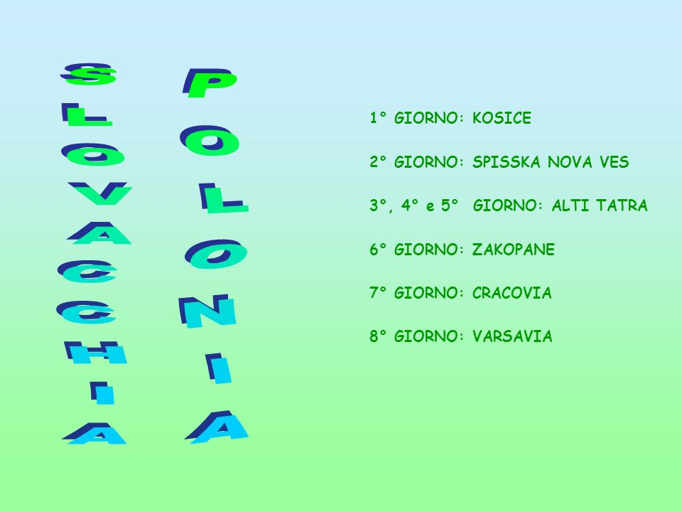 SLOVACCHIA POLONIA 1° GIORNO: KOSICE 2° GIORNO: SPISSKA NOVA VES