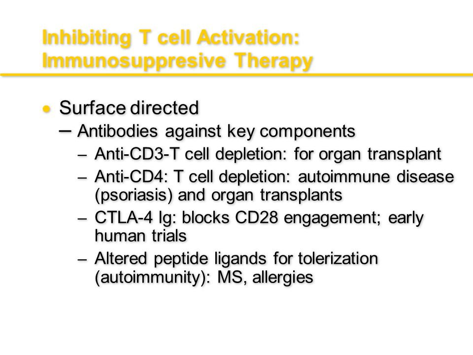Inhibiting T cell Activation: Immunosuppresive Therapy