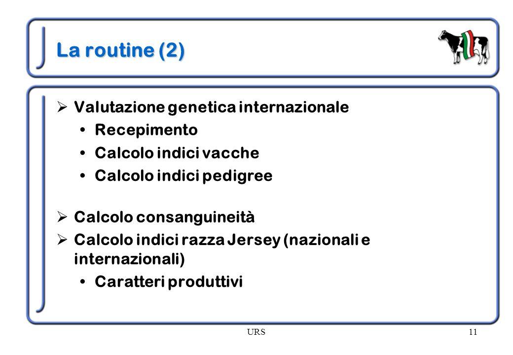 La routine (2) Valutazione genetica internazionale Recepimento