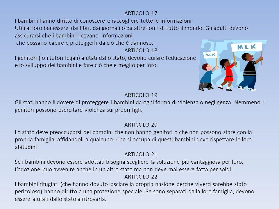 ARTICOLO 17 I bambini hanno diritto di conoscere e raccogliere tutte le informazioni.
