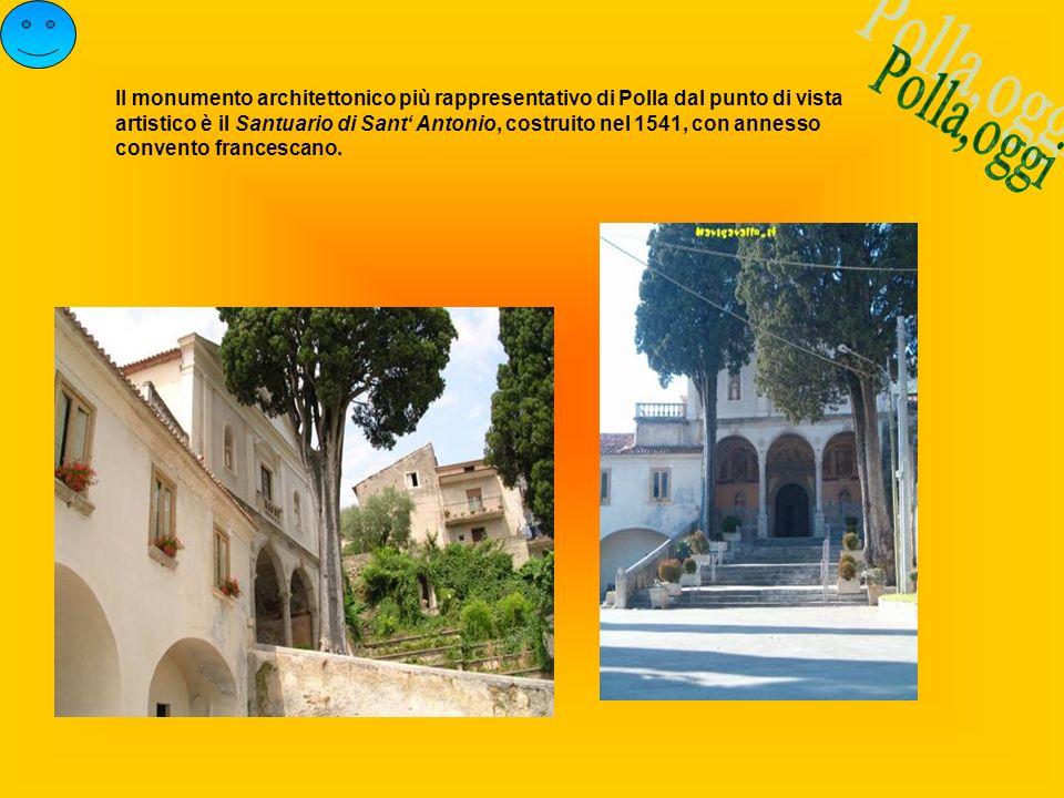 Il monumento architettonico più rappresentativo di Polla dal punto di vista artistico è il Santuario di Sant' Antonio, costruito nel 1541, con annesso convento francescano.