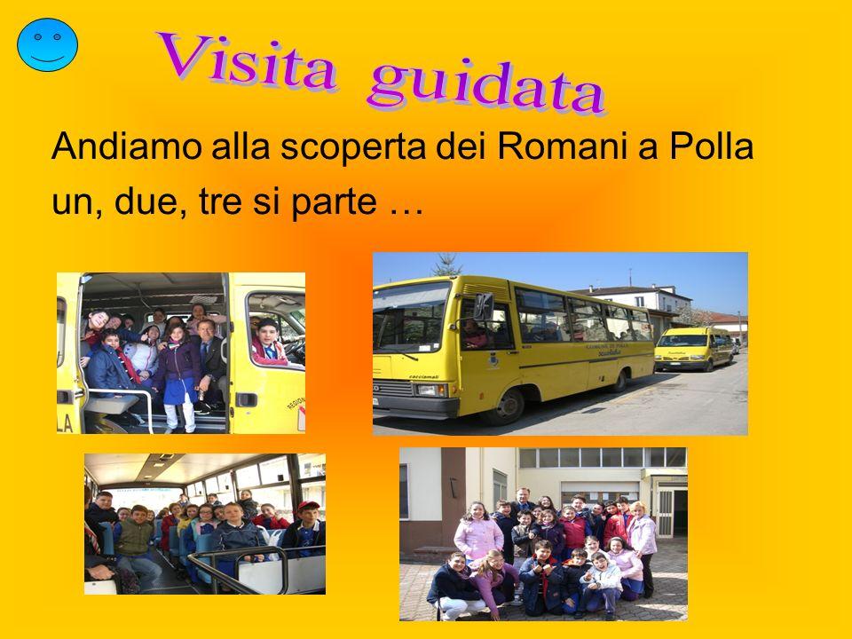 Andiamo alla scoperta dei Romani a Polla un, due, tre si parte …