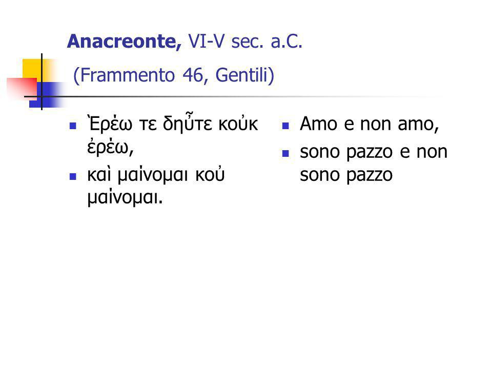 Anacreonte, VI-V sec. a.C. (Frammento 46, Gentili)