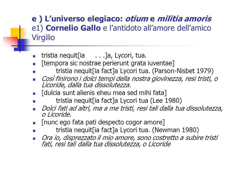 e ) L'universo elegiaco: otium e militia amoris e1) Cornelio Gallo e l'antidoto all'amore dell'amico Virgilio