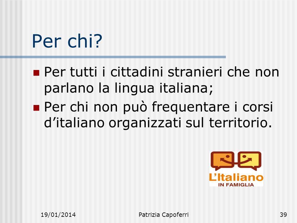 Per chi Per tutti i cittadini stranieri che non parlano la lingua italiana;