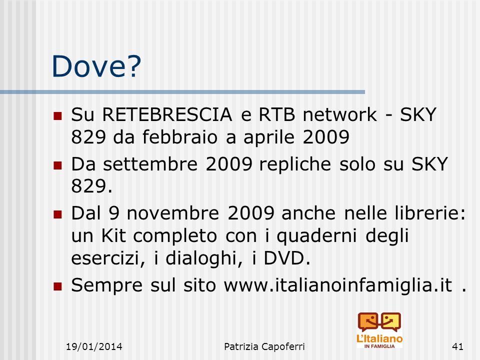 Dove Su RETEBRESCIA e RTB network - SKY 829 da febbraio a aprile 2009