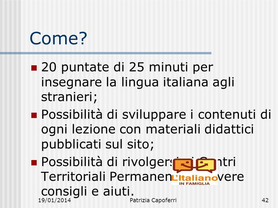 Come 20 puntate di 25 minuti per insegnare la lingua italiana agli stranieri;