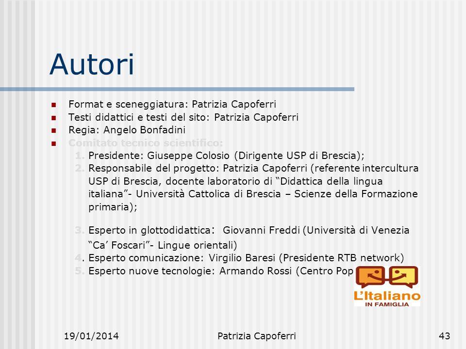 Autori Format e sceneggiatura: Patrizia Capoferri