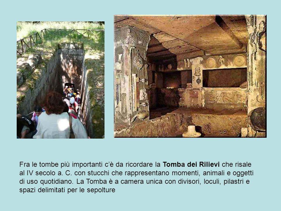 Fra le tombe più importanti c'è da ricordare la Tomba dei Rilievi che risale al IV secolo a.