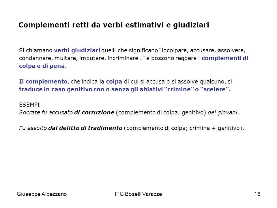 Complementi retti da verbi estimativi e giudiziari