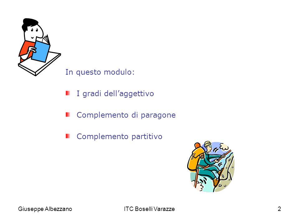 I gradi dell'aggettivo Complemento di paragone Complemento partitivo
