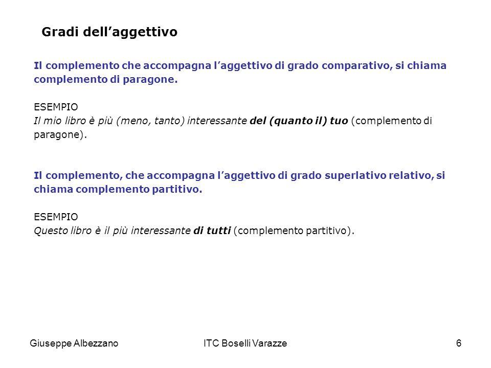 Gradi dell'aggettivo Il complemento che accompagna l'aggettivo di grado comparativo, si chiama. complemento di paragone.