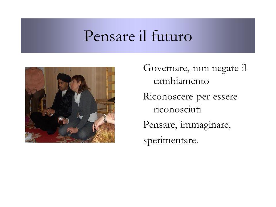 Pensare il futuro Governare, non negare il cambiamento