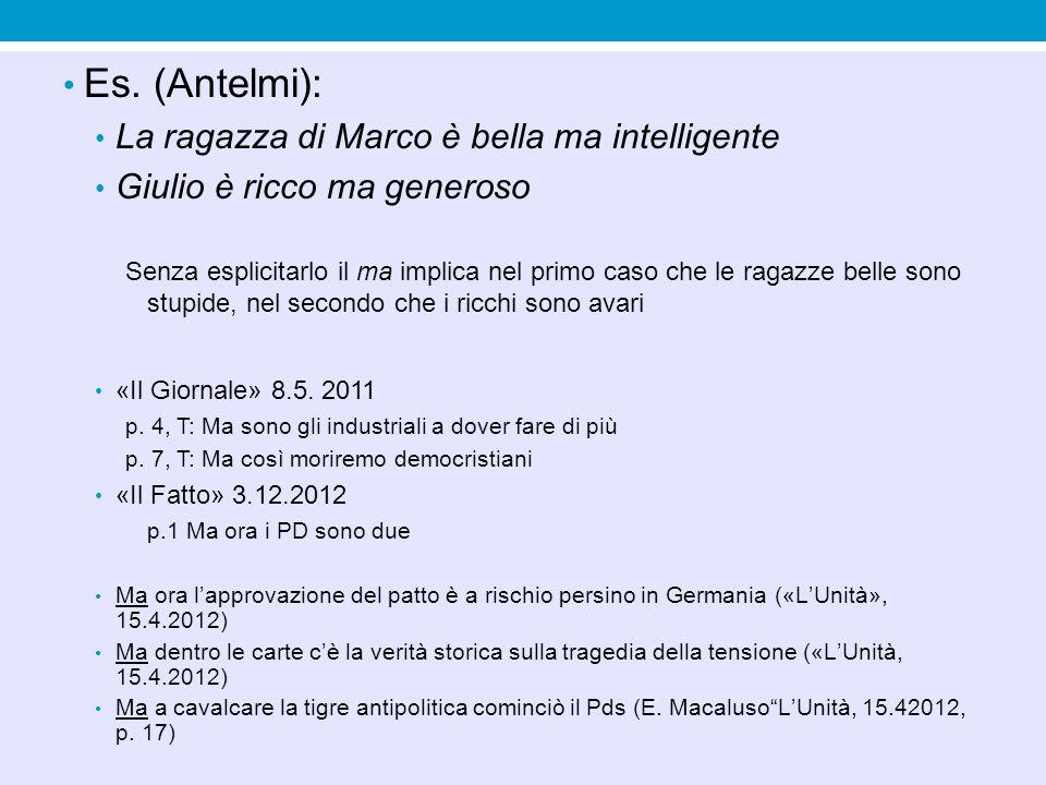 Es. (Antelmi): La ragazza di Marco è bella ma intelligente