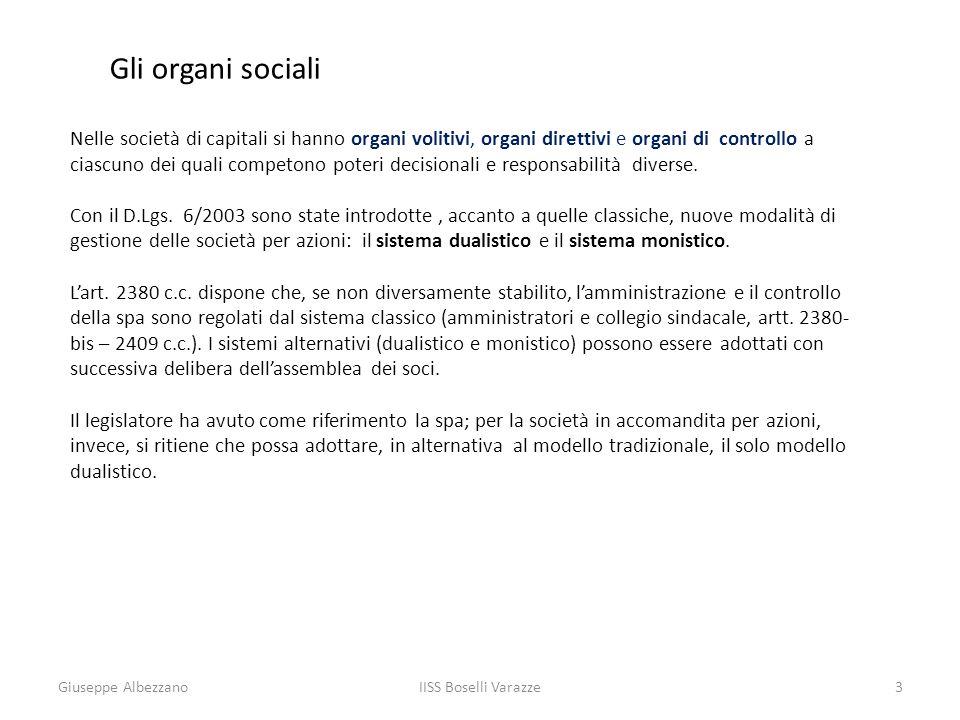 Gli organi sociali Nelle società di capitali si hanno organi volitivi, organi direttivi e organi di controllo a.