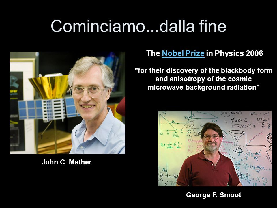 Cominciamo...dalla fine The Nobel Prize in Physics 2006