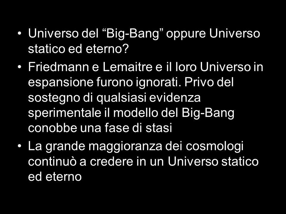 Universo del Big-Bang oppure Universo statico ed eterno