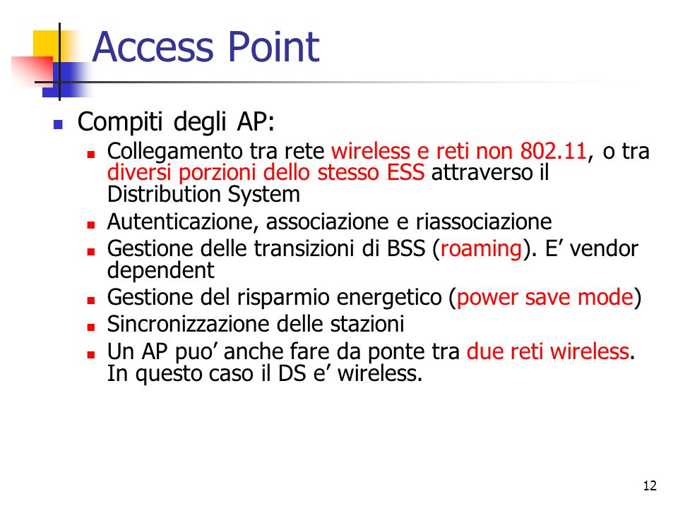 Access Point Compiti degli AP: