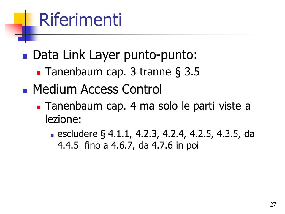 Riferimenti Data Link Layer punto-punto: Medium Access Control